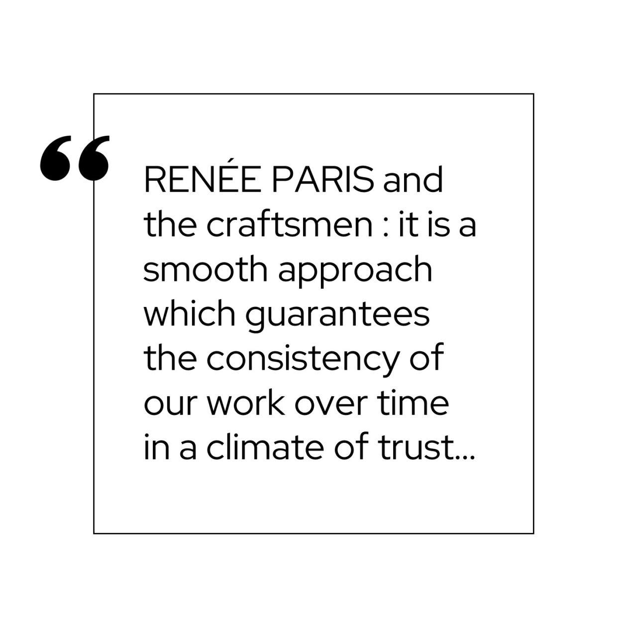 RENÉE PARIS and the craftsmen